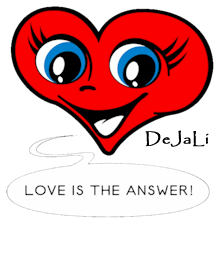 DeJaLi - Love is the answer!